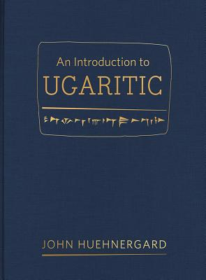 An Introdcution to Ugaritic By Huehnergard, John